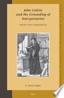 John Calvin And The Grounding Of Interpretation