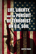 Life, Liberty, and the Pursuit of Terrorist on U.S. Soil