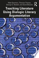 Teaching Literature Using Dialogic Literary Argumentation