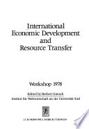 International Economic Development and Resource Transfer ; Workshop 1978