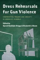 Dress Rehearsals for Gun Violence