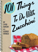 Pdf 101 Things to Do with Zucchini