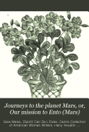 Journeys to the Planet Mars  Or  Our Mission to Ento  Mars