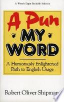 A Pun My Word