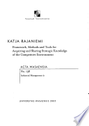 Framework, Methods and Tools for Acquiring and Sharing Strategic Knowledge of the Competitive Environment
