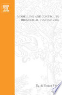 """""""Modelling and Control in Biomedical Systems 2006"""" by David Dagan Feng, Janan Zaytoon"""