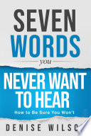 Seven Words You Never Want To Hear