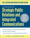 The Handbook Of Strategic Public Relations And Integrated Marketing Communications 2 E