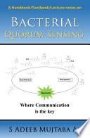 Bacterial Quorum sensing  where communication is the key