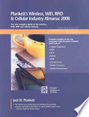 Plunkett's Wireless, Wi-Fi, RFID and Cellular Industry Almanac 2008
