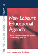 New Labour s New Educational Agenda  Issues and Policies for Education and Training at 14