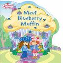 Meet Blueberry Muffin