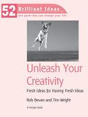 Unleash Your Creativity  52 Brilliant Ideas