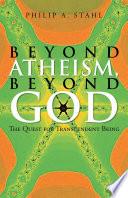 Beyond Atheism  Beyond God