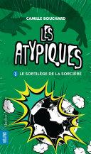 Pdf Les Atypiques 3 - Le Sortilège de la sorcière Telecharger