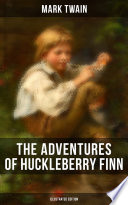 The Adventures Of Huckleberry Finn Illustrated Edition