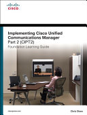 Implementing Cisco Unified Communications Manager, Part 2 (CIPT2) Foundation Learning Guide [Pdf/ePub] eBook