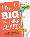 Think Big With Think Alouds  Grades K 5 Book