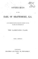 Speeches of the Earl of Shaftesbury  Upon Subjects Having Relation Chiefly to the Claims and Interests of the Labouring Class