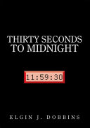 THIRTY SECONDS TO MIDNIGHT
