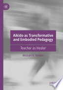 Aikido as Transformative and Embodied Pedagogy