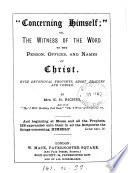 Concerning Himself   or  The witness of the Word to     Christ  with devotional thoughts  by mrs  E H  Riches