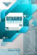 Dynamo Diaries - Volume 1