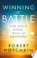Winning The Battle For Your Mind Will And Emotions PDF