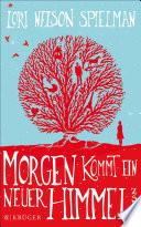Morgen kommt ein neuer Himmel  : Roman