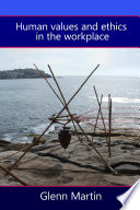 Human Values And Ethics In The Workplace