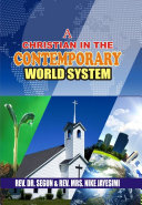 A CHRISTIAN IN THE CONTEMPORARY WORLD SYSTEM
