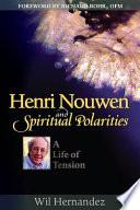 Henri Nouwen and Spiritual Polarities