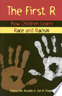 """The First R: How Children Learn Race and Racism"" by Joe R. Feagin, Debra Van Ausdale"