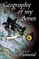 Geography of My Bones