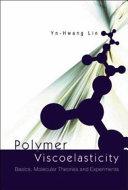 Polymer Viscoelasticity