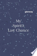 My Spirit's Last Chance
