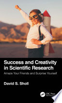 Success and Creativity in Scientific Research