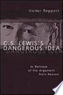 C  S  Lewis s Dangerous Idea