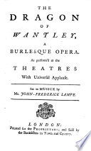 The Dragon of Wantley, a Burlesque Opera, Etc. [By H. Carey.]