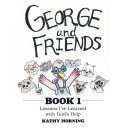 George and Friends Book 1