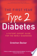 """""""The First Year: Type 2 Diabetes: A Patient-Expert Guide for the Newly Diagnosed"""" by Gretchen Becker"""
