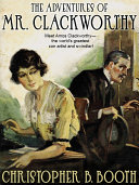 The Adventures of Mr  Clackworthy