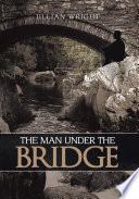 The Man Under the Bridge