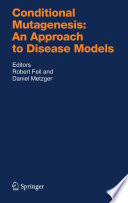 Conditional Mutagenesis  An Approach to Disease Models