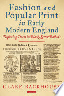 Fashion and Popular Print in Early Modern England