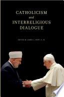 Catholicism and Interreligious Dialogue
