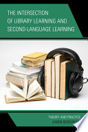 The Intersection of Library Learning and Second Language Learning