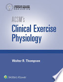 """ACSM's Clinical Exercise Physiology"" by American College of Sports Medicine"
