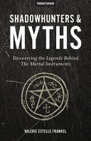 Shadowhunters Myths Discovering The Legends Behind The Mortal Instruments