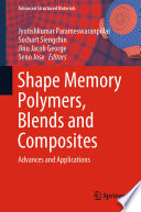 Shape Memory Polymers Blends And Composites Book PDF